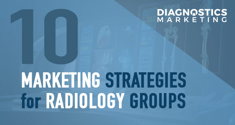 10 Effective Radiology Marketing Strategies