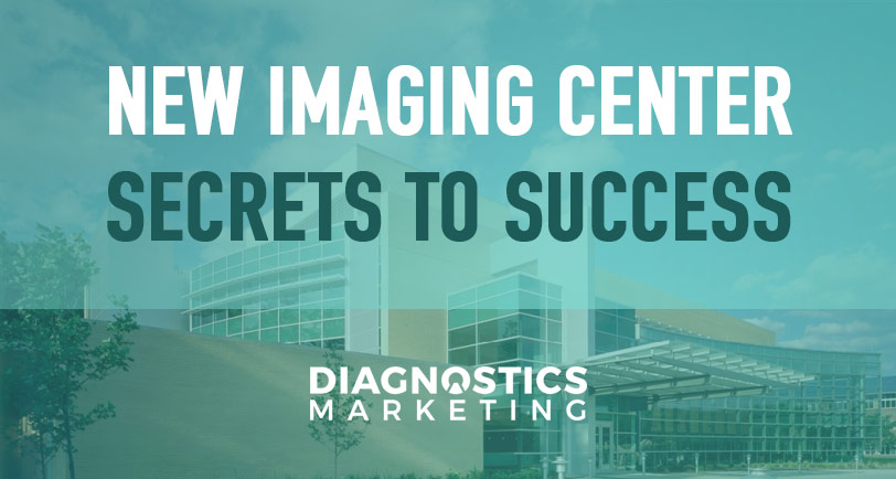 New Imaging Center Secrets to Success